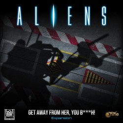 Aliens - Get Away From Her, You B***H!