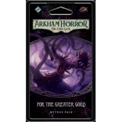 Arkham Horror LCG - For the Greater Good