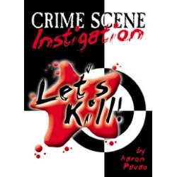 Let's Kill - Crime Scene Instigation