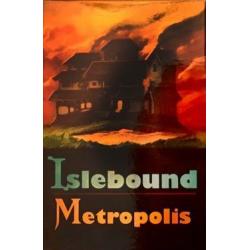 Islebound - Metropolis